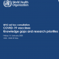 WHO ad hoc consultation: COVID-19 vaccines – knowledge gaps and research priorities
